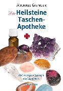 Cover-Bild zu Gienger, Michael: Die Heilsteine Taschenapotheke (eBook)