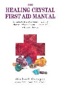 Cover-Bild zu Gienger, Michael: The Healing Crystals First Aid Manual