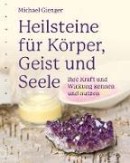Cover-Bild zu Gienger, Michael: Heilsteine für Körper, Geist und Seele (eBook)