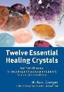 Cover-Bild zu Gienger, Michael: Twelve Essential Healing Crystals (eBook)