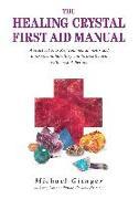 Cover-Bild zu Gienger, Michael: Healing Crystals First Aid Manual (eBook)