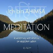 Cover-Bild zu Ich bin Ahimsa (Audio Download) von Berger, Walter