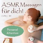 Cover-Bild zu Asmr Massagen für dich! Personal Attention (Audio Download) von Mar, Sophia de