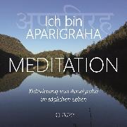 Cover-Bild zu Ich bin Aparigraha (Audio Download) von Berger, Walter