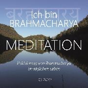 Cover-Bild zu Ich bin Brahmacharya (Audio Download) von Berger, Walter