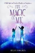 Cover-Bild zu Cummings, Becky: The Magic of Me: A Kids' Spiritual Guide to Health and Happiness