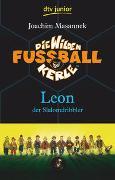 Cover-Bild zu Masannek, Joachim: Die Wilden Fußballkerle, Leon der Slalomdribbler