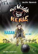 Cover-Bild zu Masannek, Joachim: Die Wilden Kerle - Raban, der Held (Band 6 der Bestsellerserie) (eBook)