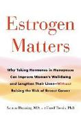 Cover-Bild zu Bluming, Avrum: Estrogen Matters: Why Taking Hormones in Menopause Can Improve Women's Well-Being and Lengthen Their Lives -- Without Raising the Risk o
