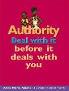Cover-Bild zu Aikins, Anne Marie: Authority: Deal with It Before It Deals with You