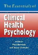 Cover-Bild zu Kennedy, Paul (Hrsg.): The Essentials of Clinical Health Psychology (eBook)