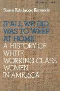 Cover-Bild zu Kennedy, Susan Estabrook: If All We Did Was Weep at Home