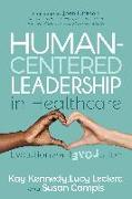 Cover-Bild zu Kennedy, Kay: Human-Centered Leadership in Healthcare