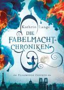 Cover-Bild zu Lange, Kathrin: Die Fabelmacht-Chroniken. Flammende Zeichen