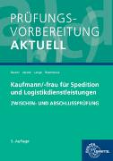 Cover-Bild zu Becker, Laura: Prüfungsvorbereitung aktuell - Kaufmann/-frau für Spedition