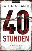 Cover-Bild zu Lange, Kathrin: 40 Stunden