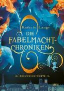Cover-Bild zu Lange, Kathrin: Die Fabelmacht-Chroniken (2). Brennende Worte