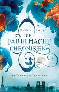 Cover-Bild zu Lange, Kathrin: Die Fabelmacht-Chroniken / Die Fabelmacht-Chroniken (1). Flammende Zeichen