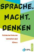 Cover-Bild zu Münkler, Herfried (Beitr.): Sprache. Macht. Denken (eBook)