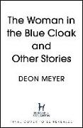 Cover-Bild zu Meyer, Deon: The Woman in the Blue Cloak and Other Stories
