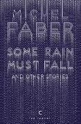 Cover-Bild zu Faber, Michel: Some Rain Must Fall and Other Stories