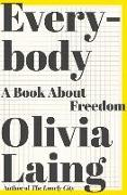 Cover-Bild zu Laing, Olivia: Everybody: A Book about Freedom
