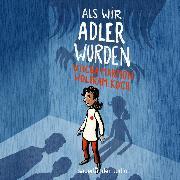 Cover-Bild zu Marmon, Uticha: Als wir Adler wurden (Ungekürzte Lesung) (Audio Download)