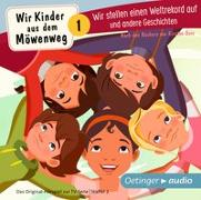 Cover-Bild zu Boie, Kirsten: Wir Kinder aus dem Möwenweg 1. Wir stellen einen Weltrekord auf und andere Geschichten