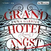 Cover-Bild zu Garnier, Emma: Grandhotel Angst (Audio Download)