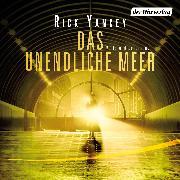 Cover-Bild zu Yancey, Rick: Das unendliche Meer (Audio Download)