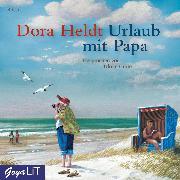 Cover-Bild zu Heldt, Dora: Urlaub mit Papa (Audio Download)
