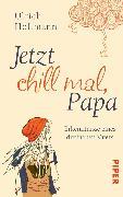Cover-Bild zu Hoffmann, Ulrich: Jetzt chill mal, Papa (eBook)