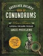 Cover-Bild zu Moore, Dan: Sherlock Holmes' Book of Conundrums: Brain Teasers, Lateral Thinking Puzzles, Logic Problems