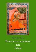 Cover-Bild zu Weil, Dr. Gustav: Prophetenlegenden des Islam (eBook)