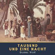Cover-Bild zu Weil, Gustav: Tausend und eine Nacht (Audio Download)