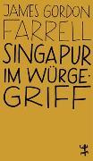 Cover-Bild zu Farrell, James Gordon: Singapur im Würgegriff