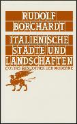 Cover-Bild zu Borchardt, Rudolf: Italienische Städte und Landschaften