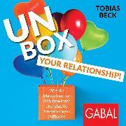 Cover-Bild zu Beck, Tobias: Unbox your Relationship! (Audio Download)