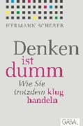 Cover-Bild zu Scherer, Hermann: Denken ist dumm (eBook)