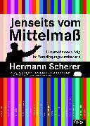 Cover-Bild zu Scherer, Hermann: Jenseits vom Mittelmaß (eBook)