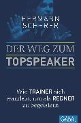 Cover-Bild zu Scherer, Hermann: Der Weg zum Topspeaker (eBook)