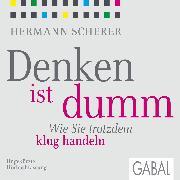 Cover-Bild zu Scherer, Hermann: Denken ist dumm (Audio Download)