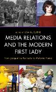 Cover-Bild zu Mattina, Anne F. (Beitr.): Media Relations and the Modern First Lady (eBook)