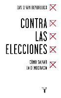 Cover-Bild zu Van Reybrouck, David: Contra las elecciones /Against Elections: The case for democracy