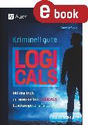 Cover-Bild zu Kriminell gute Logicals Deutsch 5-7 (eBook) von Weber, Annette