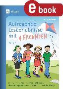 Cover-Bild zu Aufregende Leseerlebnisse mit 4 Freunden - Kl. 2 (eBook) von Weber, Annette