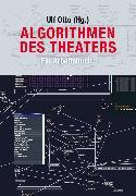 Cover-Bild zu (Hg.), Ulf Otto: Algorithmen des Theaters (eBook)
