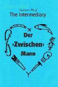 Cover-Bild zu Wolf, Sabine: The Intermediary (eBook)