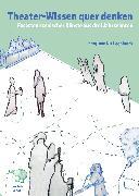 Cover-Bild zu Fischer-Lichte, Erika: Theater-Wissen quer denken (eBook)