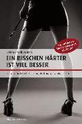 Cover-Bild zu Deunan, Sabine: Ein bisschen härter ist viel besser (eBook)